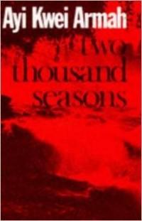 Ayi Kwei Armah - Two Thousand Seasons