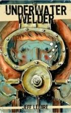 Jeff Lemire - The Underwater Welder