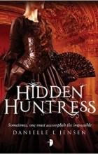 Danielle L. Jensen - Hidden Huntress
