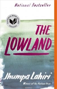 Джумпа Лахири - The Lowland