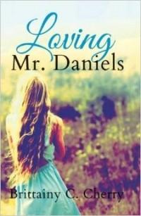 Brittainy C. Cherry - Loving Mr. Daniels