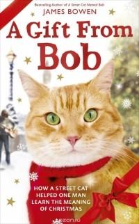 James Bowen - A Gift from Bob