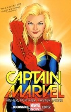 Kelly Sue DeConnick, David Lopez - Captain Marvel Vol. 1: Higher, Further, Faster, More
