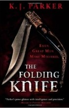 K. J. Parker - The Folding Knife