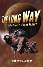 Becky Chambers - The Long Way to a Small, Angry Planet