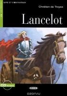 Кретьен де Труа - Lancelot: Niveau Un A1 (+ CD)