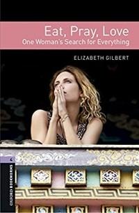 Элизабет Гилберт - Eat, Pray, Love