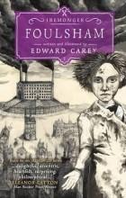 Edward Carey - Foulsham