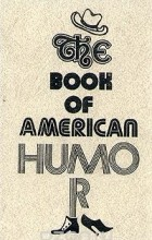 - The book of american humor