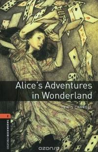 - Alice's Adventures in Wonderland