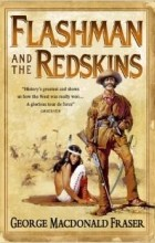 George MacDonald Fraser - Flashman and the Redskins
