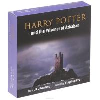 Джоан Кэтлин Роулинг - Harry Potter and the Prisoner of Azkaban (аудиокнига на 10 CD)