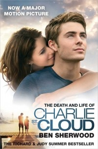 Бен Шервуд - The Death and Life of Charlie St. Cloud