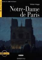 Виктор Гюго - Notre-Dame de Paris: Niveau Trois B1 (+ CD)