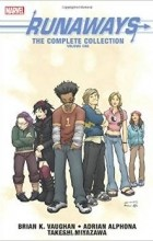 Brian K. Vaughan - Runaways: The Complete Collection Volume 1