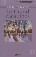 Анри Ален-Фурнье - Le Grand Meaulnes (+ CD)