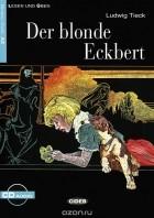 Людвиг Тик - Der Blonde Eckbert (+ CD)