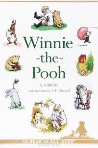 Алан Милн - Winnie-the-Pooh