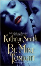 Kathryn Smith - Be Mine Tonight