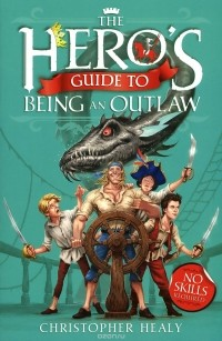 - The Hero's Guide to Being an Outlaw