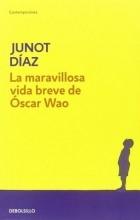 Junot Diaz - La maravillosa vida breve de Oscar Wao