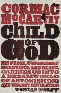 Кормак Маккарти - Child of God