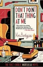 Kyril Bonfiglioli - Don't Point That Thing at Me