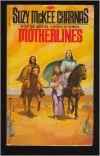 Suzy McKee Charnas - Motherlines
