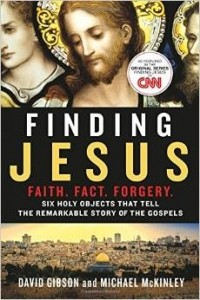 - Finding Jesus: Faith. Fact. Forgery.: Six Holy Objects That Tell the Remarkable Story of the Gospels