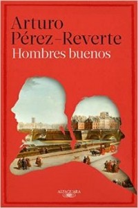 Arturo Perez-Reverte - Hombres buenos