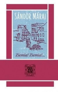 Sándor Márai - Ziemia! Ziemia!...