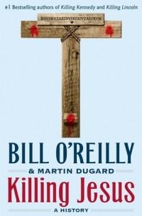 - Killing Jesus: A History