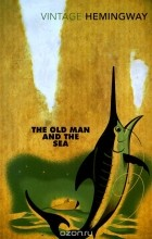 Эрнест Хемингуэй - The Old Man and the Sea
