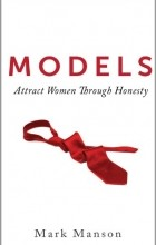 Mark Manson - Models: Attract Women Through Honesty