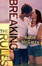 Katie McGarry - Breaking the Rules