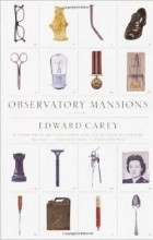 Edward Carey - Observatory Mansions (Vintage Contemporaries)