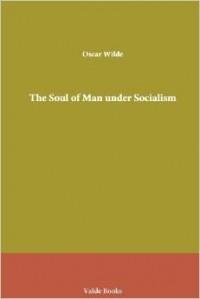 Oscar Wilde - The Soul of Man Under Socialism