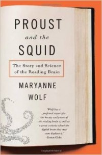 Марианна Вулф - Proust and the Squid: The Story and Science of the Reading Brain