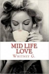 Whitney Gracia Williams - Mid Life Love