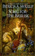 Patricia McKillip - Song for the Basilisk