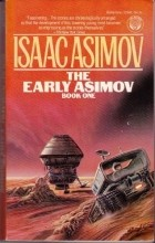 Isaac Asimov - The Early Asimov, Book 1