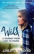 Cheryl Strayed - Wild: A Journey from Lost to Found