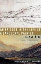 César Aira - An Episode in the Life of a Landscape Painter (New Directions Paperbook)