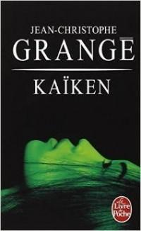 Jean-Christophe Grangé - Kaiken