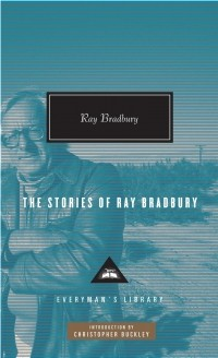 Ray Bradbury - The Stories of Ray Bradbury