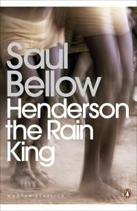 Saul Bellow - Henderson the Rain King