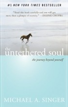 Michael A. Singer - The Untethered Soul: The Journey Beyond Yourself