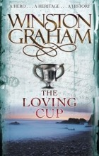 Winston Graham - The Loving Cup