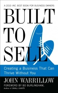 - Built to Sell: Creating a Business That Can Thrive Without You