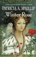 Patricia Anne McKillip - Winter Rose